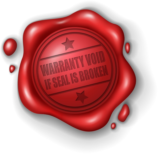 Warranty void if seal is broken wax seal stamp realistic