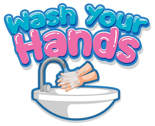 Wash your hands font design with washing hands by water sink isolated on white background