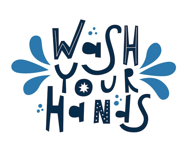 Wash your hands lettering isolated on white