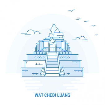 Wat chedi luang blue landmark