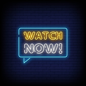 Watch now neon signs style text