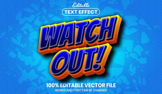 Watch out text, editable text effect