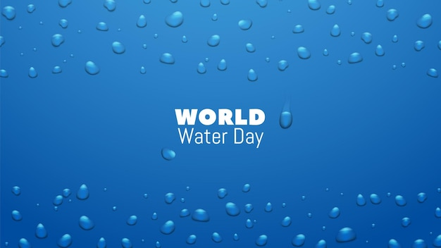 Water day. save world resource and conservation earth banner. realistic liquid droplets dripping vector background. illustration eco and save environment ecology