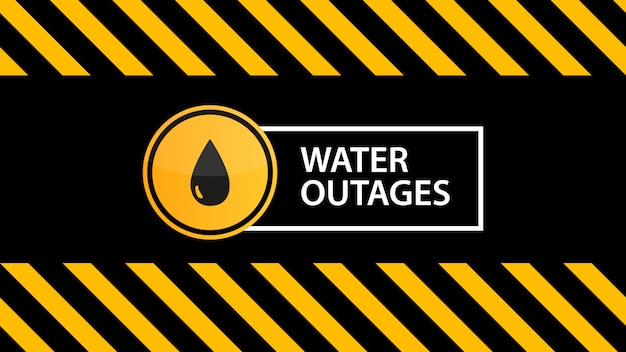 Water outages, a warning sign on the warning black yellow texture