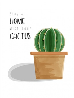 Watercolor of cactus in the pot with stay at home wording for stay at home campaign