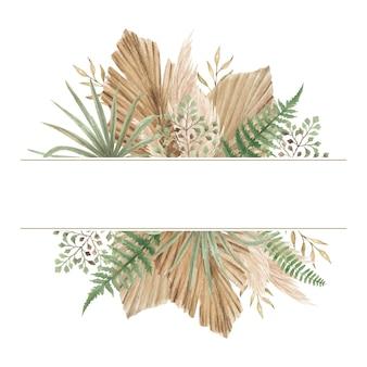 乾燥したヤシの葉、シダ、パンパスグラスと水彩手描き自由奔放に生きるスタイルの花のバナー