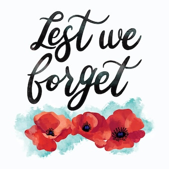 Watercolor lest we forget message with poppy flower painted