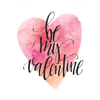 Watercolor valentines day card lettering be my valentine in pink watercolor
