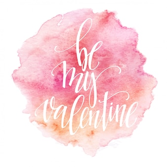 Watercolor valentines day card lettering be my valentine