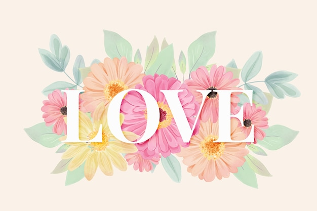 Watercolour flowers background with love lettering