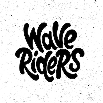 Wave riders. surfing quote graphics, logos, labels and badges. vector illustration