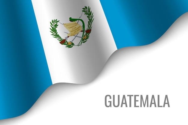 Waving flag of guatemala  .