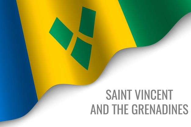 セントビンセントおよびグレナディーン諸島の旗を振る。