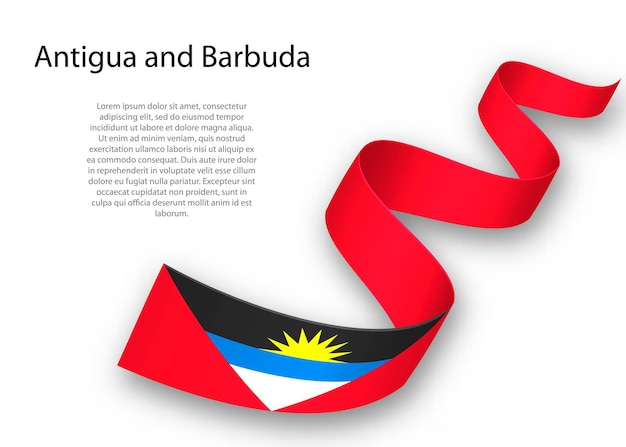 Waving ribbon or banner with flag of antigua and barbuda. template for independence day poster design