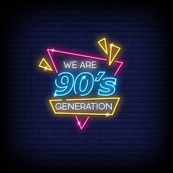 We are 90's neon sign