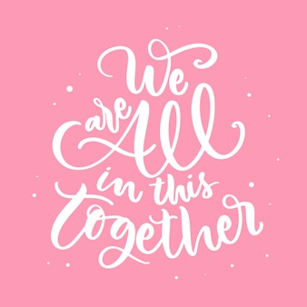 We are all in this together inspirational message