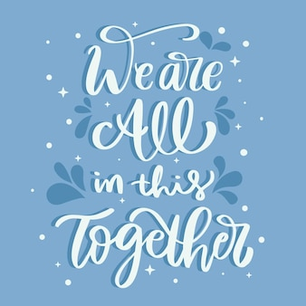 We are all in this together lettering design