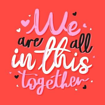 Siamo tutti insieme in questo lettering