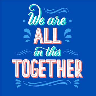 We are all in this together lettering