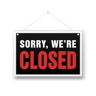 We are closed sign. retail store black