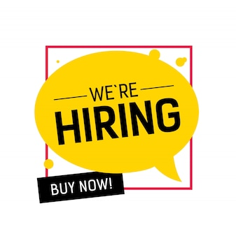 We are hiring, buy now lettering on yellow speech bubble in fink frame.