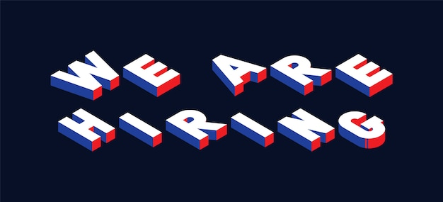 'we are hiring' isometric vector concept illustration with white, blue and red colors