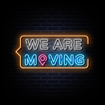 We are moving neon text neon  symbol