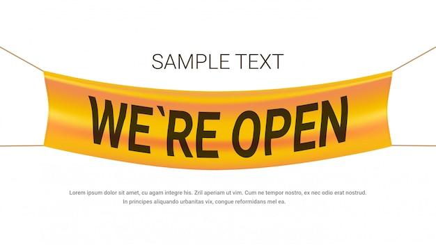 Мы открытая реклама баннер грандиозный магазин открытие концепции этикетки с текстом плоской копией пространства