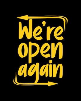 Мы снова открыты. ручной обращается дизайн плаката типографии.