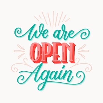 We are open again lettering concept