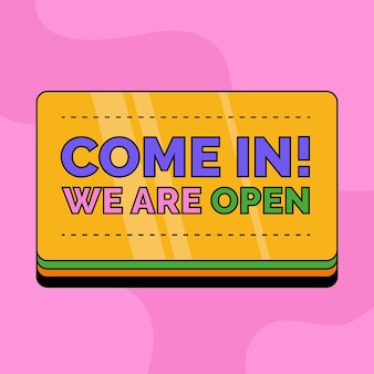 We are open on yellow placard sign