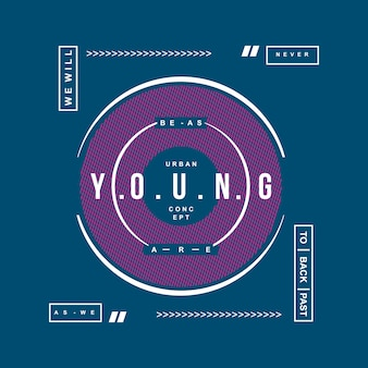We are young graphic typography t shirt design