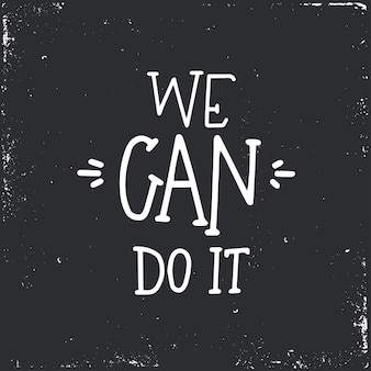 We can do it hand drawn typography poster or cards. conceptual handwritten phrase. hand lettered calligraphic design.
