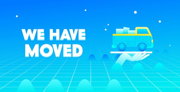 We have moved banner with human hand holding loaded truck on blue synthwave grid