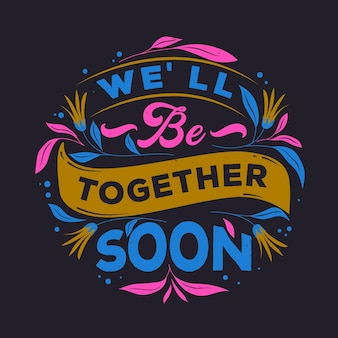 Saremo presto insieme