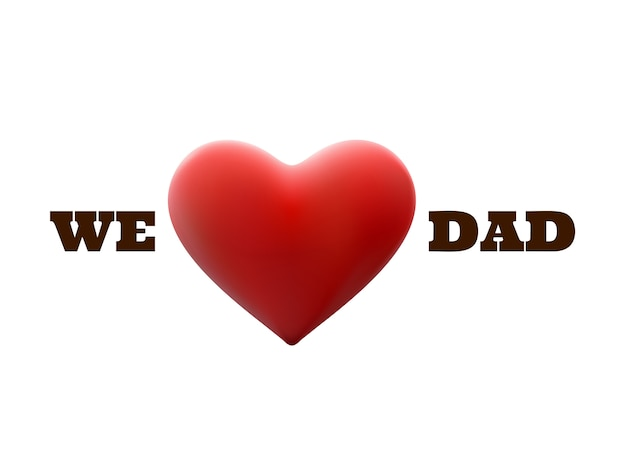 We love dad and red heart shape.