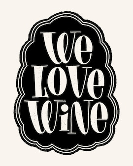 We love wine hand lettering