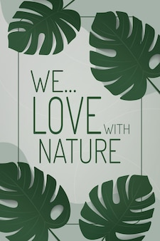 We love with nature banner design monstera leaves on green wall background