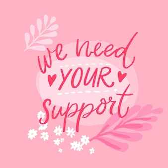 We need your support asking clients help concept with handwritten text on pink background
