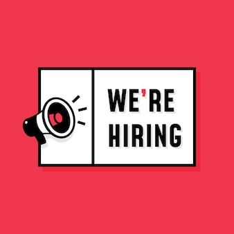 We're hiring job vacancy simple design with megaphone loudspeaker