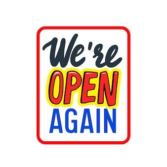 Мы снова открыты для типографики. баннер, информационное сообщение для магазина, магазина или ресторана. этикетка бизнес-компании