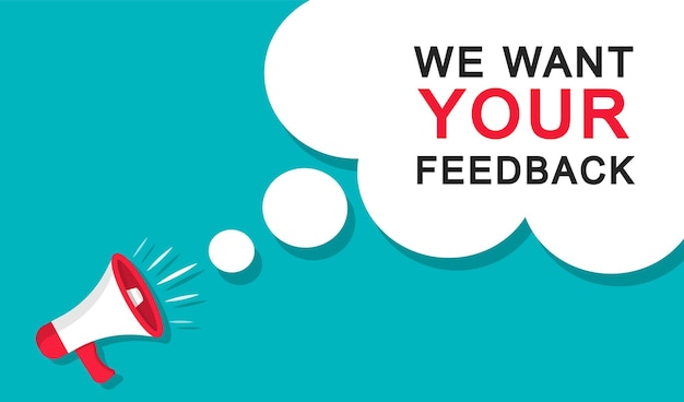 We want your feedback banner with megaphone. advertising, marketing.