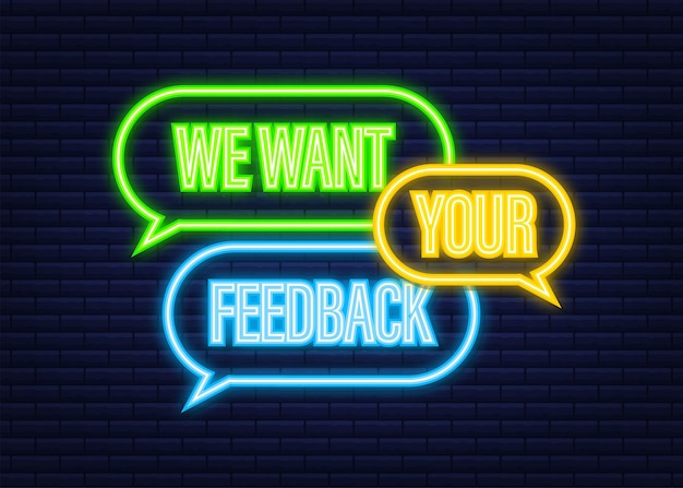 We want your feedback text on colorful search bubble. neon icon. vector stock illustration.