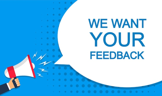 We want your feedback with megaphone and speech bubble.