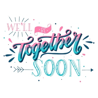 We will be together soon calligraphy