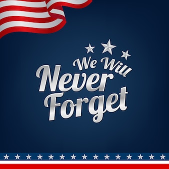 We will never forget with a star and the american flag