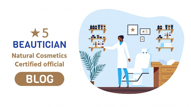 Web advertising beautician natural cosmetics certified official blog. specialist in medical form advises best personal care products for beauty and health cartoon.  illustation.