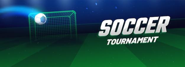 축구 공 및 목표 게시물, 밤 배경 및 텍스트 축구 대회 웹 배너 디자인.