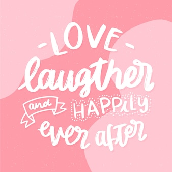 Wedding lettering background  love laughter and happily ever after