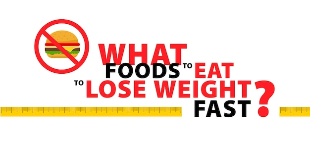 Weight loss what foods to eat to lose weight fast typography banner design concept